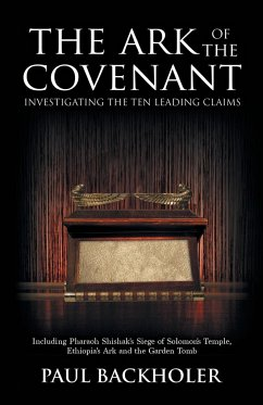 The Ark of the Covenant, Investigating the Ten Leading Claims