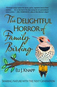 The Delightful Horror of Family Birding: Sharin...