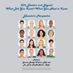 2016 Election and Beyond: What Did You Know? What You Need to Know: Educator's Perspective - Bosley-Wisdom, Joanne; McNeil-Sutton, Doris