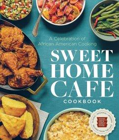 Sweet Home Cafe Cookbook: A Celebration of Afri...