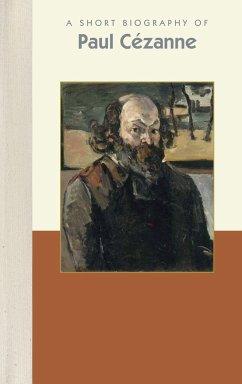 A Short Biography of Paul Cézanne