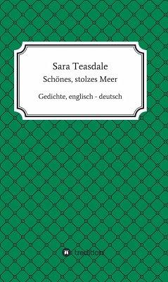 Sara Teasdale: Schönes, stolzes Meer (eBook, ePUB) - Freimuth, Frank