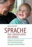 Sprache - das Lebenselixier des Kindes (eBook, ePUB)