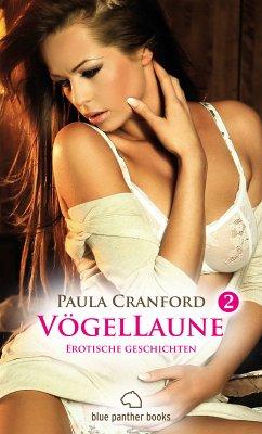 VögelLaune 2   14 Erotische Geschichten (eBook, PDF) - Cranford, Paula
