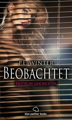 Beobachtet   12 Erotische Geschichten - Winter, P. L.