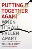 Putting It Together Again When It's All Fallen Apart (eBook, ePUB)