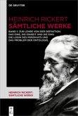 Heinrich Rickert: Sämtliche Werke. Zur Lehre von der Definition. Das Eine, die Einheit und die Eins. Die Logik des Prädikats und das Problem der Ontologie