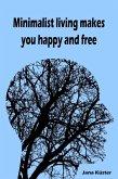 Minimalist living makes you happy and free (eBook, ePUB)