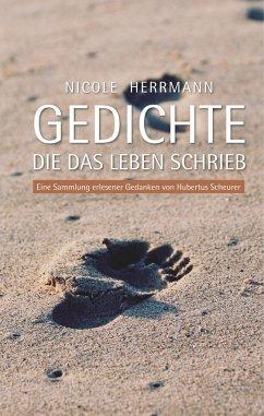 Gedichte, die das Leben schrieb - Herrmann, Nicole