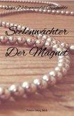 Seelenwächter - Der Magnet (eBook, ePUB)