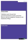 Validation nach Naomi Feil, personenzentrierter Ansatz nach Tom Kitwoo und ein möglicher Transfer in der häuslichen Pflege
