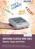 Nintendo classic mini SNES: Cheats, Tipps und Tricks (eBook, PDF)