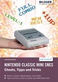 Nintendo classic mini SNES: Cheats, Tipps und Tricks (eBook, PDF)