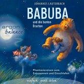 Babuba und die bunten Drachen - Phantasiereisen zum Entspannen und Einschlafen (Vom Autor geführte Phantasiereise) (MP3-Download)