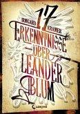 17 Erkenntnisse über Leander Blum (Mängelexemplar)
