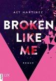 Broken Like Me (eBook, ePUB)