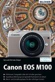 Canon EOS M100 - Für bessere Fotos von Anfang an!: Das umfangreiche Praxisbuch (eBook, PDF)