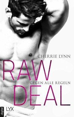 Raw Deal - Gegen alle Regeln / Larson Brothers Bd.1 (eBook, ePUB) - Lynn, Cherrie