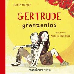 Gertrude grenzenlos (Autorisierte Lesefassung) ...