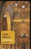 A Short History of the Normans (eBook, ePUB)
