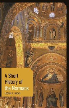A Short History of the Normans (eBook, ePUB) - Hicks, Leonie V.