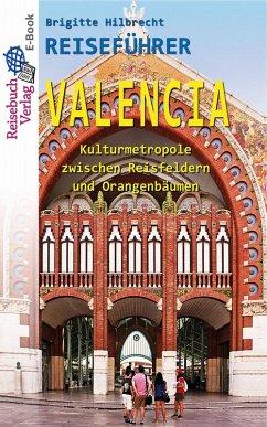 Reiseführer Valencia (eBook, ePUB) - Hilbrecht, Brigitte