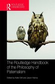 The Routledge Handbook of the Philosophy of Paternalism (eBook, ePUB)