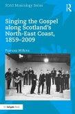 Singing the Gospel along Scotland's North-East Coast, 1859-2009 (eBook, ePUB)