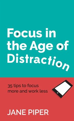 Focus in the Age of Distraction (eBook, ePUB) - Piper, Jane