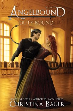 Duty Bound (Angelbound Lincoln, #1) (eBook, ePUB) - Bauer, Christina
