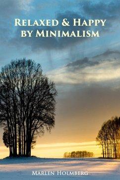 Relaxed & Happy by Minimalism (eBook, ePUB)