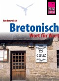 Bretonisch - Wort für Wort: Kauderwelsch-Sprachführer von Reise Know-How (eBook, PDF)