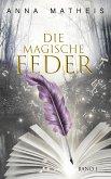 Die magische Feder - Band 1 (eBook, ePUB)