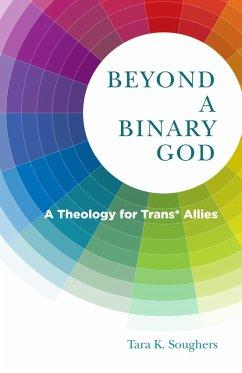 Beyond a Binary God (eBook, ePUB)