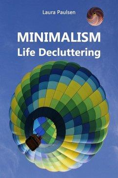 MINIMALISM - Life Decluttering (eBook, ePUB)