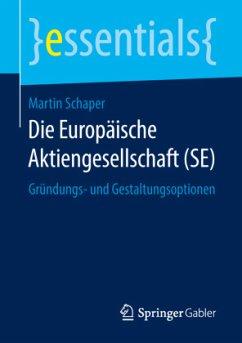Die Europäische Aktiengesellschaft (SE) - Schaper, Martin