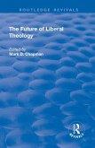 The Future of Liberal Theology (eBook, ePUB)
