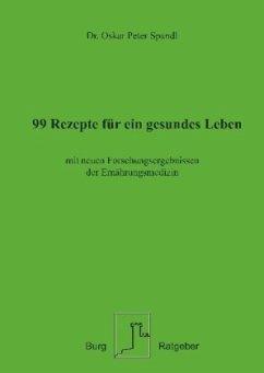 99 Rezepte für ein gesundes Leben