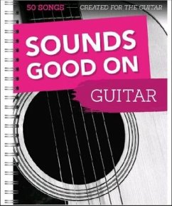 Sounds Good On Guitar - 50 Songs Created For Th...