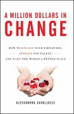 A Million Dollars in Change: How to Engage Your Employees, Attract Top Talent, and Make the World a Better Place (eBook, ePUB)