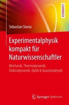 Experimentalphysik kompakt für Naturwissenschaftler - Slama, Sebastian