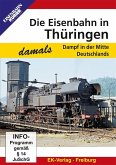 Die Eisenbahn in Thüringen - damals, 1 DVD-Video