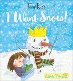 I Want Snow! (Little Princess) (eBook, ePUB)