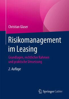 Risikomanagement im Leasing - Glaser, Christian