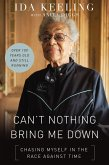 Can't Nothing Bring Me Down (eBook, ePUB)