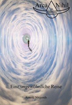 Eine ungewöhnliche Reise (eBook, ePUB) - Nirgends, Arnold