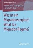 Was ist ein Migrationsregime? What Is a Migration Regime?