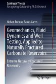 Geomechanics, Fluid Dynamics and Well Testing, Applied to Naturally Fractured Carbonate Reservoirs