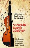 """""""Maestro ... das hier ist die Türkei!"""""""