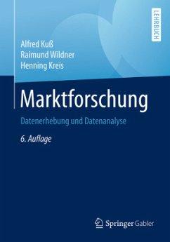 Marktforschung - Kuß, Alfred; Wildner, Raimund; Kreis, Henning